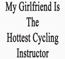 My Girlfriend Is The Hottest Cycling Instructor  by supernova23