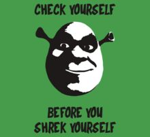 Check Yourself Before You Shrek Yourself (Black and White) by LIKE