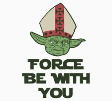 Force Be With You, Yoda Pope by printproxy