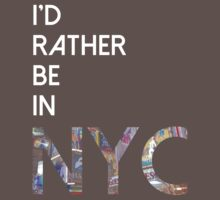 I'd rather be in NYC by jenniferlothian