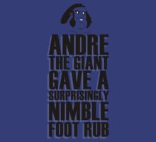 Andre the giant gave a surprisingly nimble foot rub by innercoma