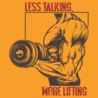 Less Talking, More Lifting... by vbahns