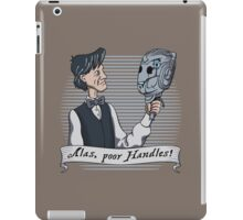 Alas Poor Handles! iPad Case/Skin