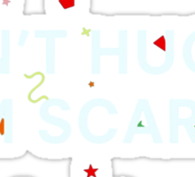 Don't Hug me I'm Scared  Sticker