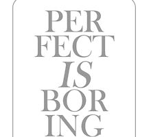 Perfect Is Boring Phone Case by aasshhlliinn