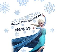 Disney Frozen Elsa ~ The cold never bothered me anyway #2 by sweetsisters