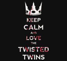Keep Calm And Love The Twisted Twins by Kaari