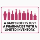 Bartenders are just different Pharmacists by artpolitic