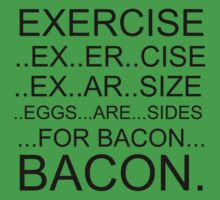 EXERCISE...BACON by VnxGaming