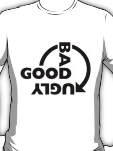 GOOD BAD UGLY version#1 T-Shirt