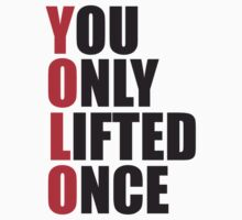 YOLO - You Only Live Once by ZyzzShirts