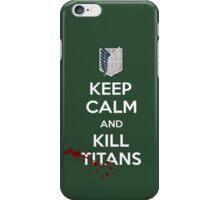 Keep Calm and Kill Titans iPhone Case/Skin
