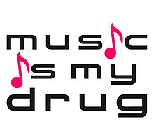 Cool Music Is My Drug Design by Style-O-Mat