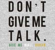 Don't Give Me Talk, Give Me Niall Horan by missylayner