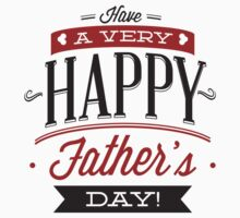 Have A Very Happy Father's Day by BrightDesign