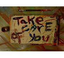 take care of you Photographic Print