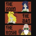 The good, the bad and the Roshi  by rcdbstp21