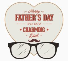 Happy Father's Day To My Charming Dad by BrightDesign