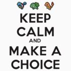 Keep calm and make a choice coulour by Nattouf