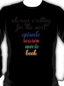 Always waiting T-Shirt