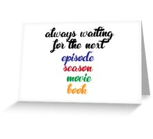 Always waiting Greeting Card