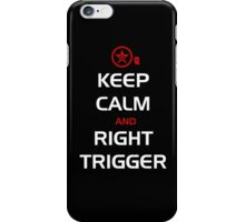 Keep Calm and Right Trigger iPhone Case/Skin