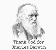 Thank God for Charles Darwin by Bundjum