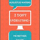 tfios - a world without Augustus Water (coral) by Jodie636