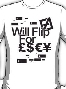 will flip for cash T-Shirt