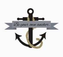 be your own anchor by msanimanga