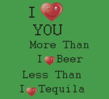 i love you more than i love beer BUT  by MBclothing