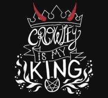 CROWLEY IS MY KING by Cara McGee
