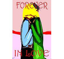 FOREVER IN LOVE Photographic Print