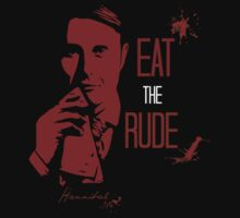 Eat the Rude - Hannibal Lecter by FandomizedRose