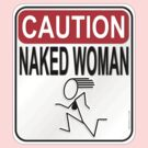 Caution Naked Woman by Kowulz