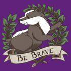 Be Brave Badger Crest by Veronica Guzzardi