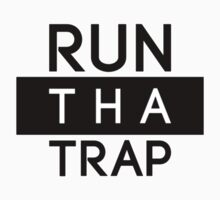 RUN THA TRAP by staytrill