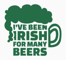 I've been Irish for many beers by Designzz