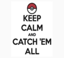 Keep calm and catch 'em all! by Cooper Axe