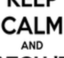 Keep calm and catch 'em all! Sticker