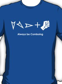 Always be Comboing! T-Shirt