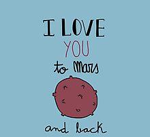 I love you to Mars and back! (Blue) by Marina Vidal