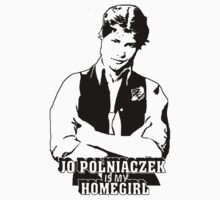 Jo Polniaczek Is My Homegirl! by RobC13
