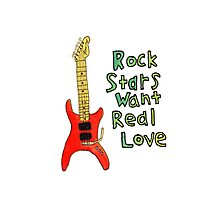 Rock Stars Want Real Love Photographic Print