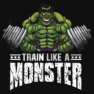 Train Like a Monster by ccourts86