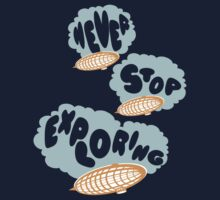 Never Stop Exploring by Sixto Tomas Marcelo