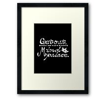 Get out, I need to go to my Mind Palace Framed Print