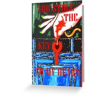 YOU STOLE THE KEY TO MY HEART 2 Greeting Card