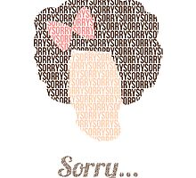 Gilly: Sorry...  by designsbymegan