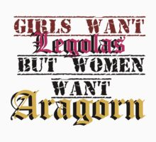 Girls Want Legolas, But Women want Aragorn by Castropheonix